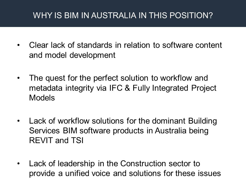BIM Proprietary Design CAM Fabrication AMCA has taken a leadership position and has engaged with a large part of the Construction industry supply chain to provide an Industry solution Focus has been on: Practices Model standards Workflow solutions Communicated the problem and Industry solution to Government Created 9 sub-committees to develop and deliver our solution - BIM-MEP AUS Provided $150K hard cash and $300K value in kind WHAT HAVE WE DONE?