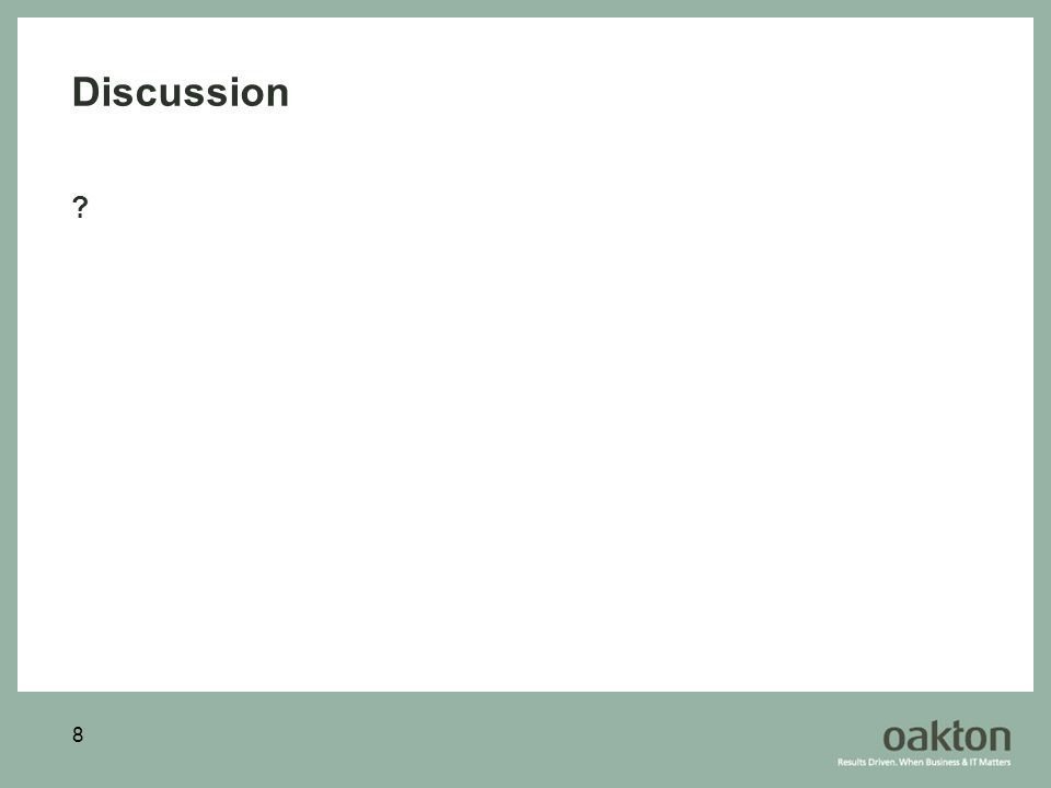 8 Discussion ?