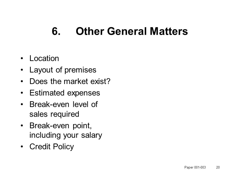 Paper 001-00320 6.Other General Matters Location Layout of premises Does the market exist.