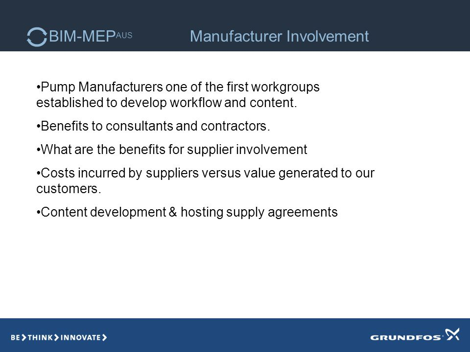 BIM-MEP AUS Manufacturer Involvement Pump Manufacturers one of the first workgroups established to develop workflow and content.