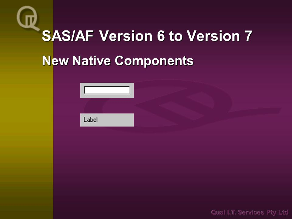 SAS/AF Version 6 to Version 7 New Native Components