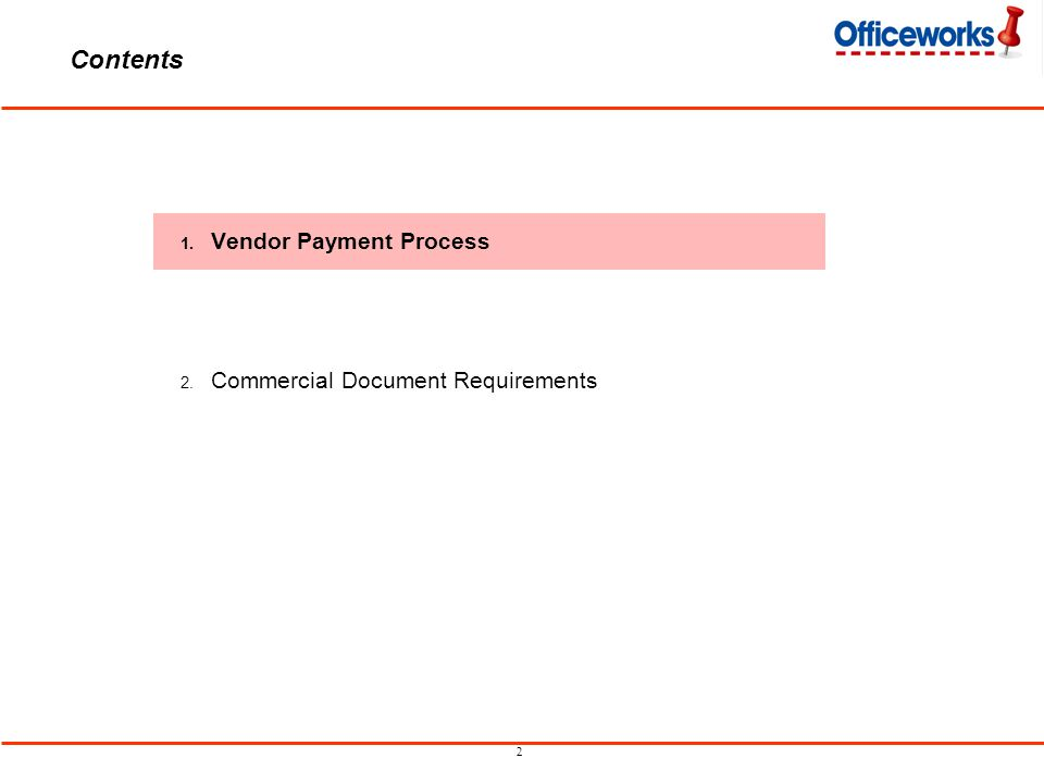 2 Contents 1. Vendor Payment Process 2. Commercial Document Requirements