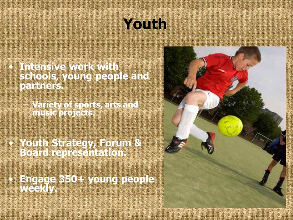Youth Intensive work with schools, young people and partners.