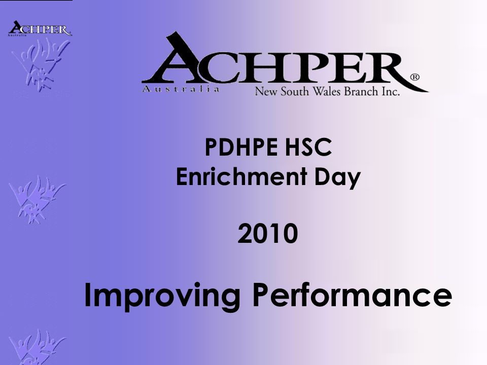 PDHPE HSC Enrichment Day 2010 Improving Performance