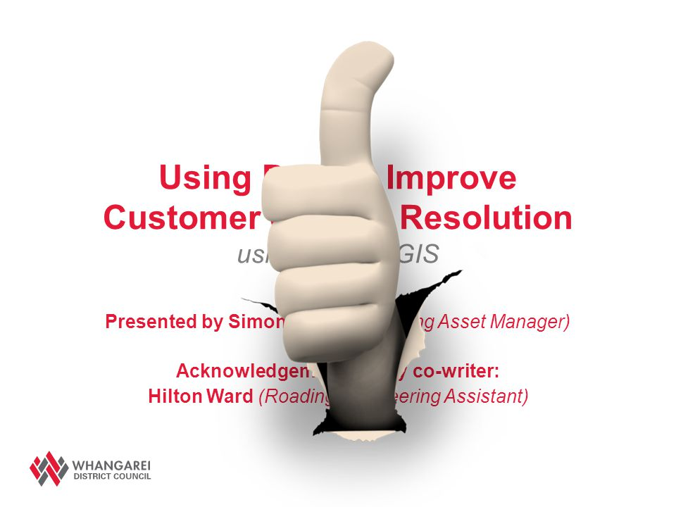 Using Data to Improve Customer Service Resolution using RAMM GIS Presented by Simon Gough (Roading Asset Manager) Acknowledgements to my co-writer: Hi