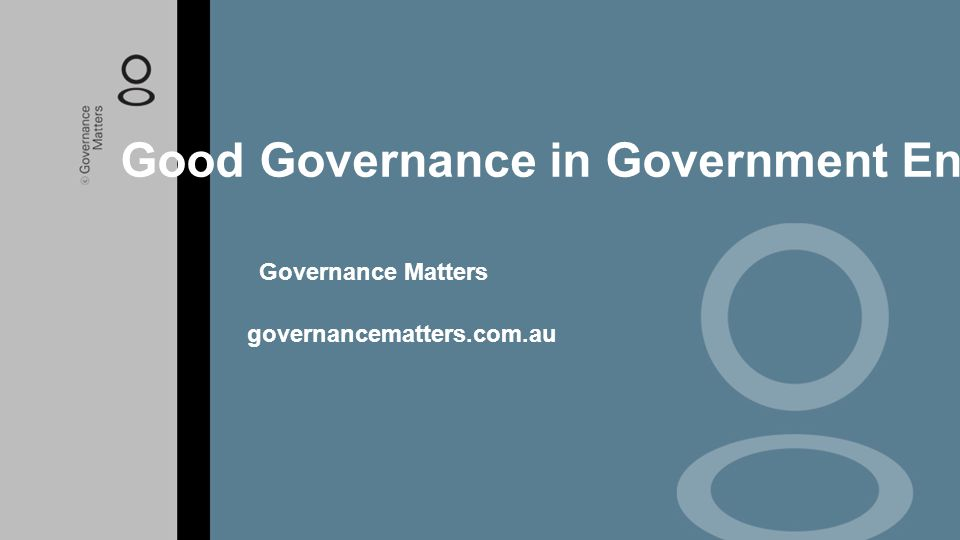 Good Governance in Government Entities Governance Matters governancematters.com.au