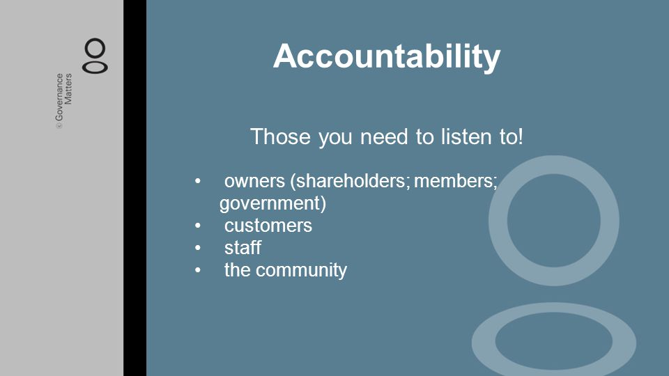 Legislative compliance: specific purpose legislation legislation applying to certain types of government entities legislation applying to all government entities Accountability
