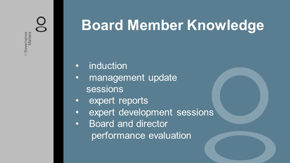 induction management update sessions expert reports expert development sessions Board and director performance evaluation Board Member Knowledge
