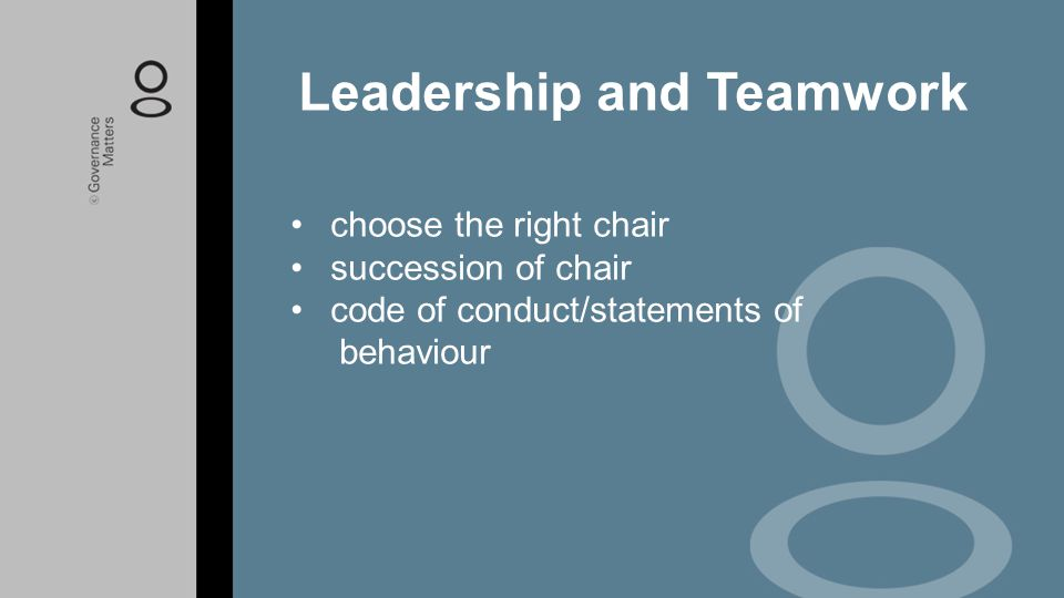 choose the right chair succession of chair code of conduct/statements of behaviour Leadership and Teamwork