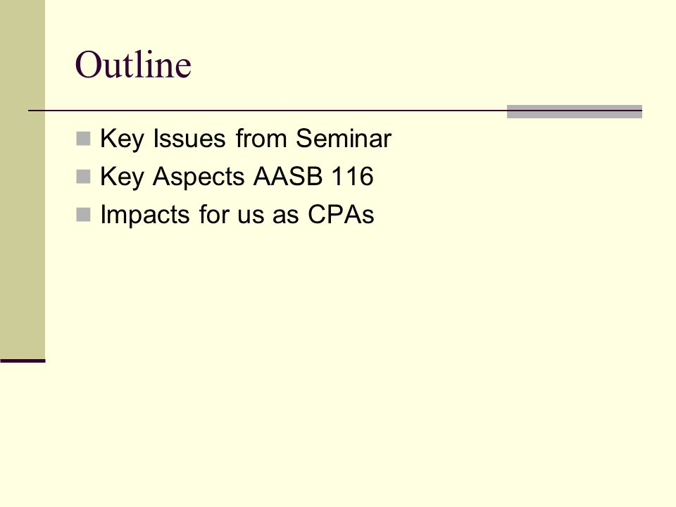 Outline Key Issues from Seminar Key Aspects AASB 116 Impacts for us as CPAs