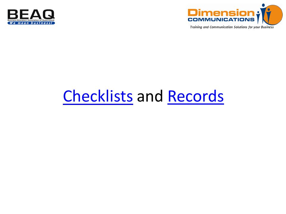 Training and Communication Solutions for your Business ChecklistsChecklists and RecordsRecords