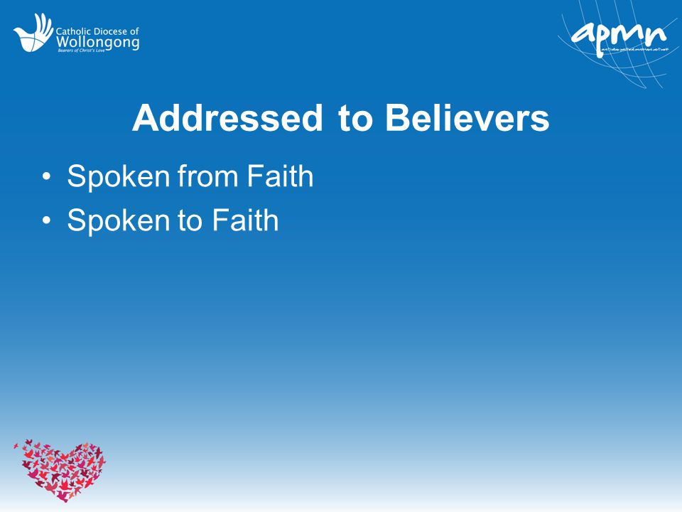 Addressed to Believers Spoken from Faith Spoken to Faith