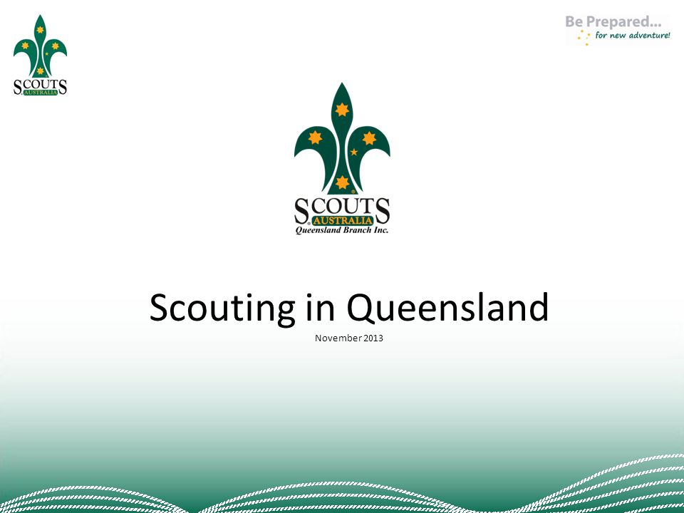 Join the Adventure… In Queensland, approximately 10 000 young people aged between 6 - 26 years are actively involved in a wide range of Scouting activities - from the Scouting in Schools program through to Scouts of the Air for young people living on isolated properties in North- West Queensland.