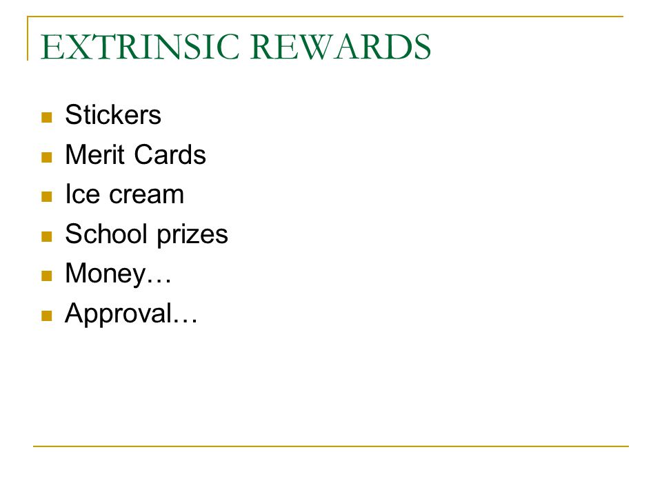 INTRINSIC REWARDS Meaning Skill advancement Appropriate challenge Personal and professional development Self-enhancement FUN