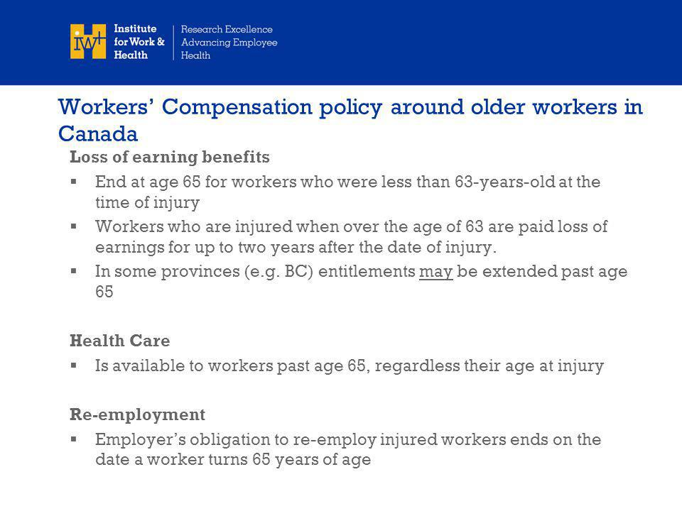 Summary Older workers are an increasing proportion of the labour force –More older people –More wanting to work –A greater percentage in temporary employment relationships In Canada, 11% of people over the age of 65 are working (up from 6% in 2000) These trends will likely further increase as more workers choose not to retire