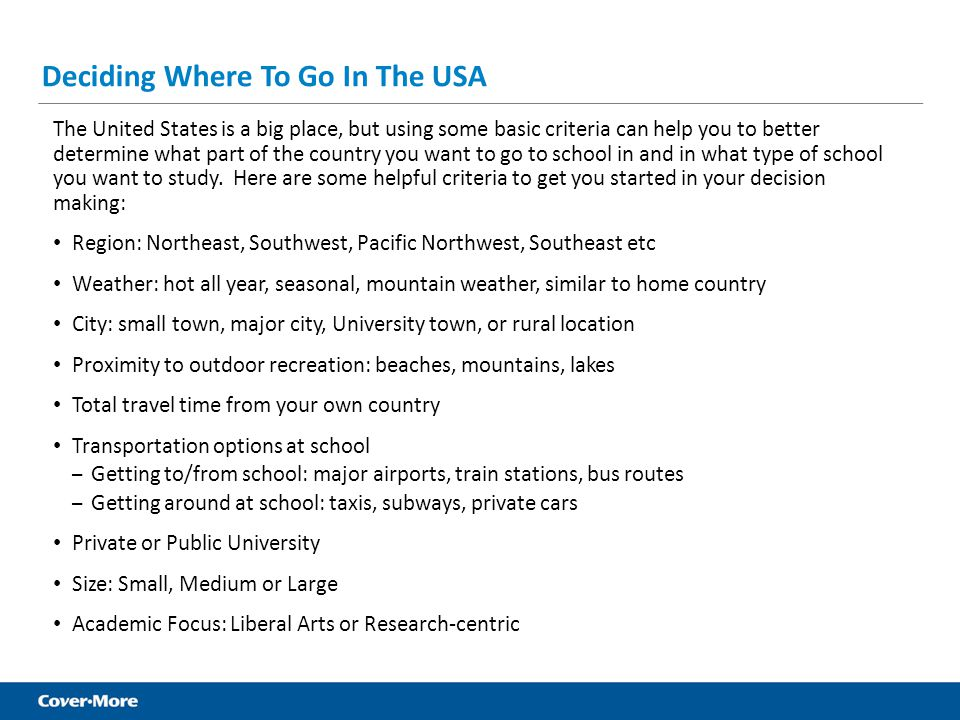 Deciding Where To Go In The USA The United States is a big place, but using some basic criteria can help you to better determine what part of the coun