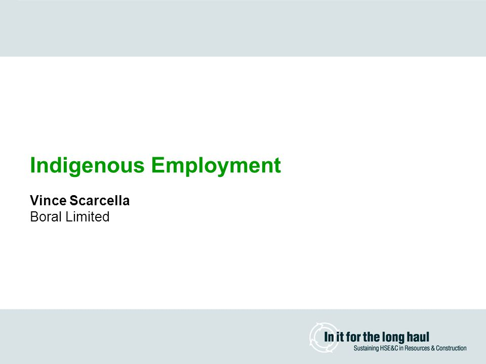 Indigenous Employment Vince Scarcella Boral Limited