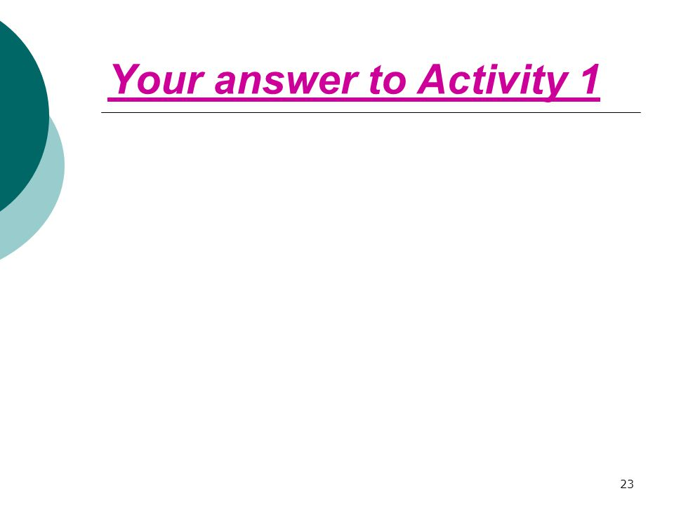 Your answer to Activity 1 23