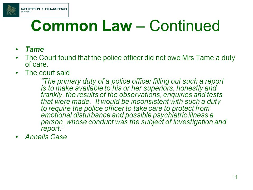 11 Tame The Court found that the police officer did not owe Mrs Tame a duty of care.