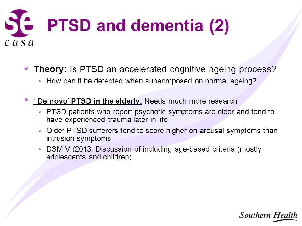 PTSD and dementia (2) Theory: Is PTSD an accelerated cognitive ageing process.