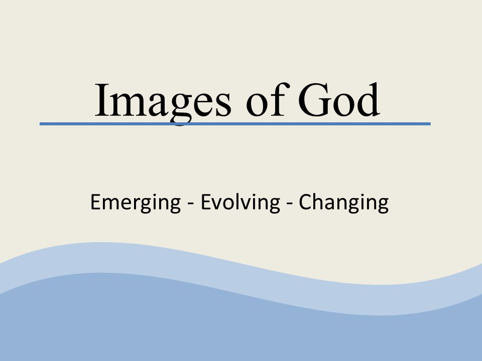 Images of God Emerging - Evolving - Changing