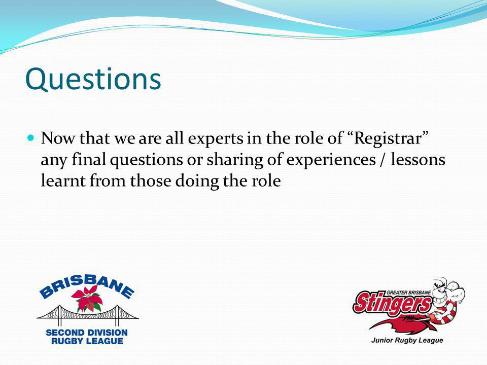 "Questions Now that we are all experts in the role of ""Registrar"" any final questions or sharing of experiences / lessons learnt from those doing the r"