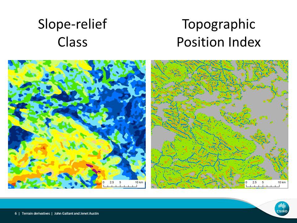 Terrain derivatives | John Gallant and Jenet Austin 6 | Slope-relief Class Topographic Position Index