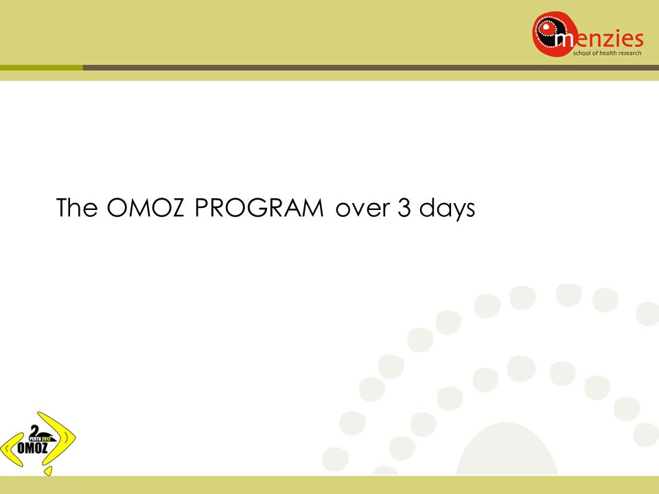 The OMOZ PROGRAM over 3 days