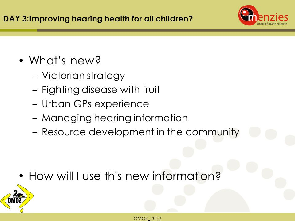 OMOZ_2012 DAY 3:Improving hearing health for all children.