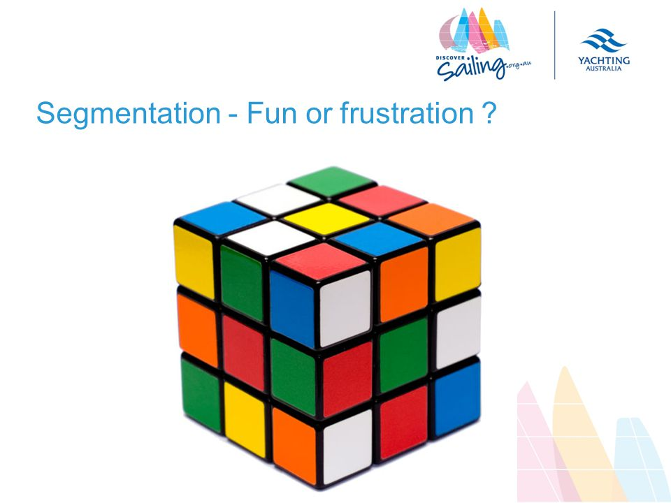 Segmentation - Fun or frustration
