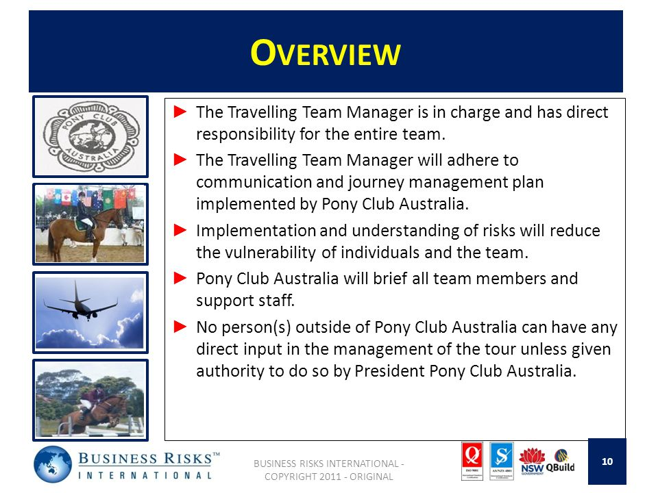 O VERVIEW ► The Travelling Team Manager is in charge and has direct responsibility for the entire team.