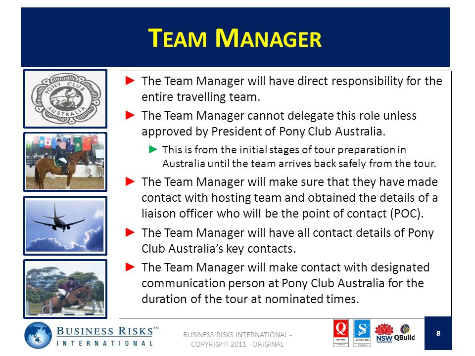 T EAM M ANAGER ► The Team Manager will have direct responsibility for the entire travelling team.