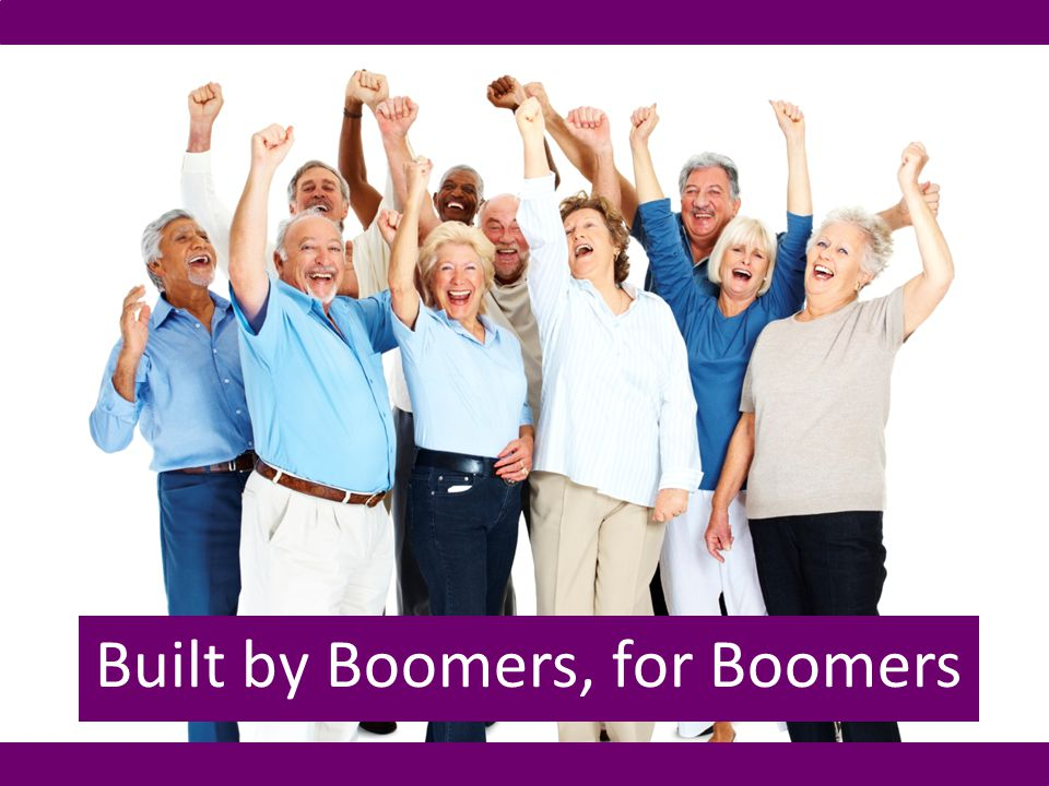 Built by Boomers, for Boomers