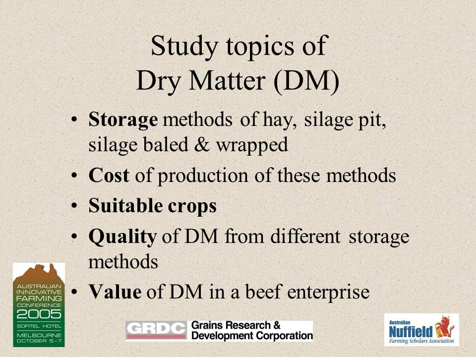 Dry Matter (DM) Production What is Dry matter? It's the amount of digestible fiber produced by a plant, i.e. grain & plant leaf Why? To Create a 12 mo