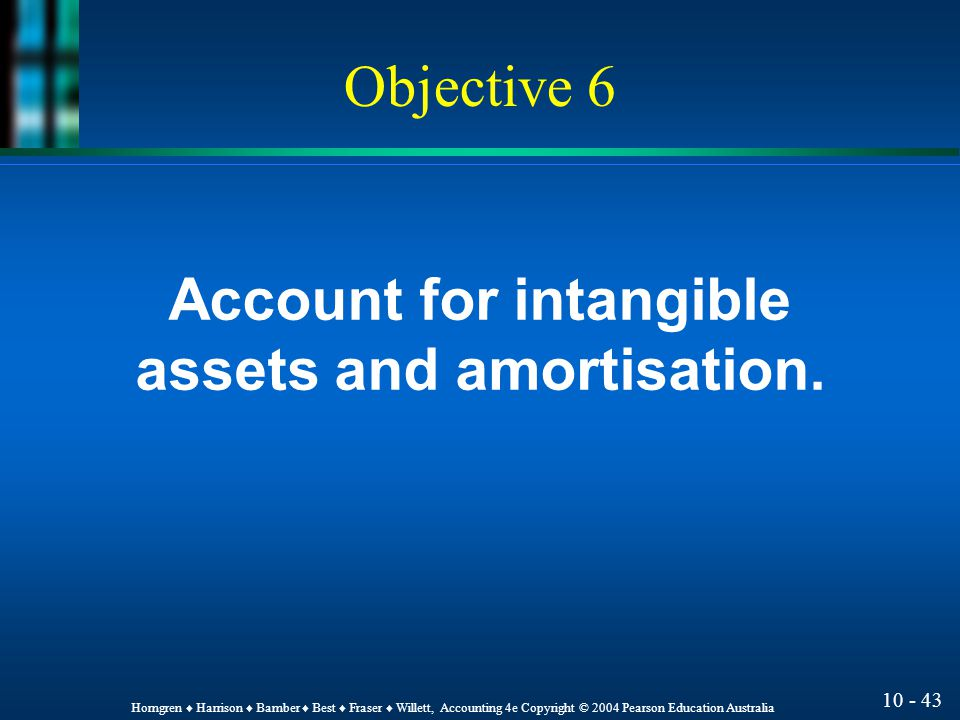 10 - 42 Horngren ♦ Harrison ♦ Bamber ♦ Best ♦ Fraser ♦ Willett, Accounting 4e Copyright © 2004 Pearson Education Australia Revaluation l AASB 1041 Revaluation of Non-current Assets allows assets to be recorded at cost or 'fair value' l Upward revaluations are credited to owners equity (Asset Revaluation Reserve account) l Downward revaluations are debited to an expense.