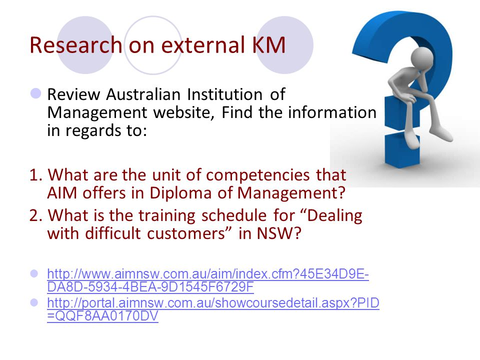 Research on external KM Review Australian Institution of Management website, Find the information in regards to: 1. What are the unit of competencies