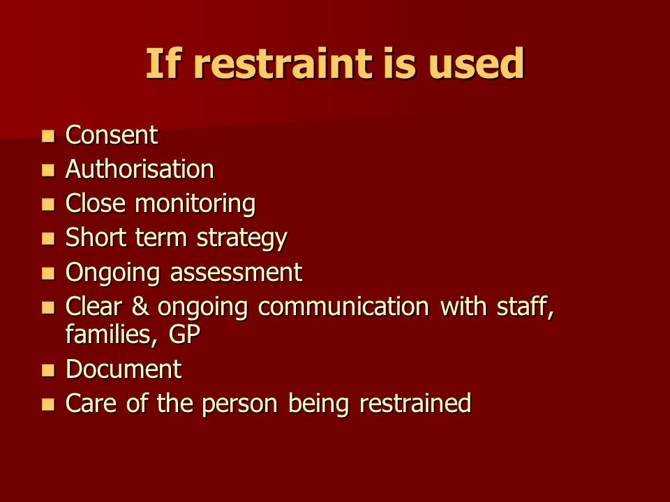 Alternatives to restraint Environmental Improved lighting, that are easy to use.