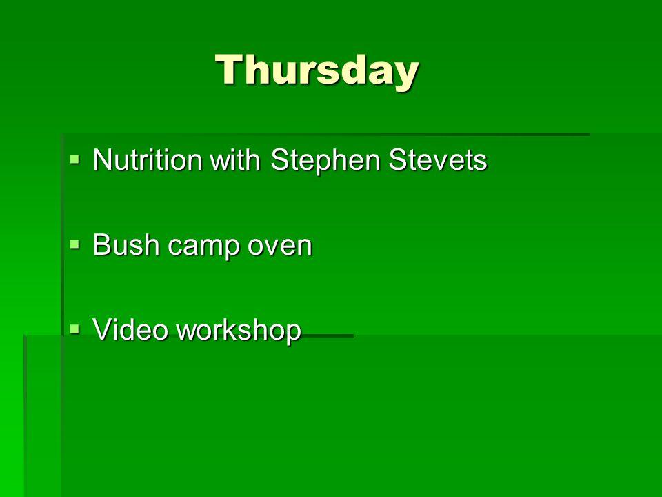 Thursday Thursday  Nutrition with Stephen Stevets  Bush camp oven  Video workshop