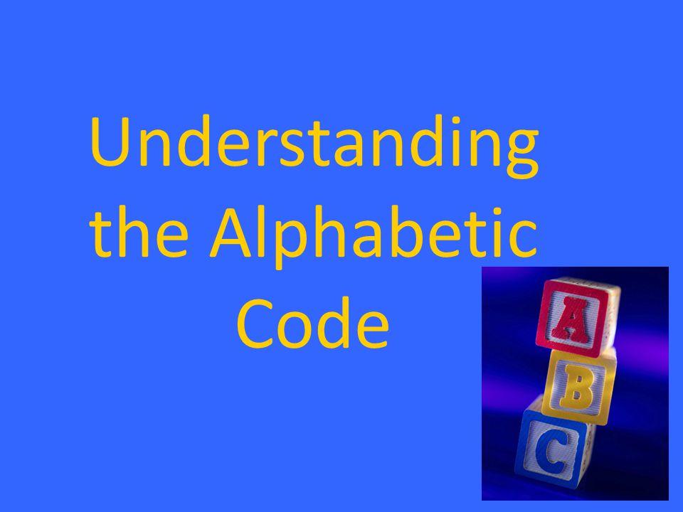 Understanding the Alphabetic Code