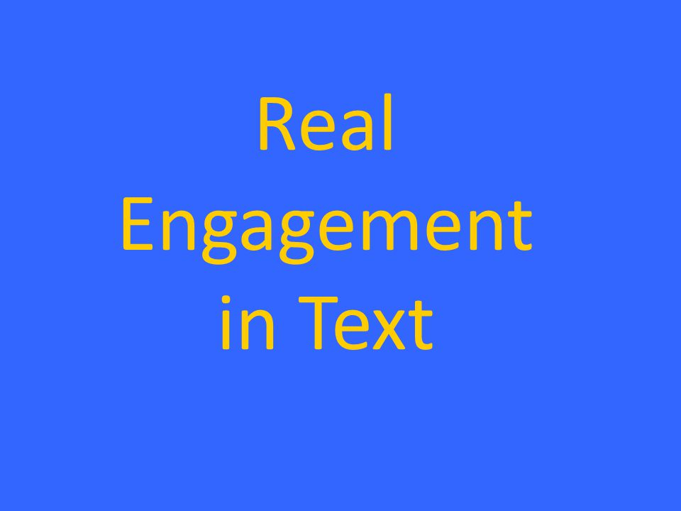 Real Engagement in Text