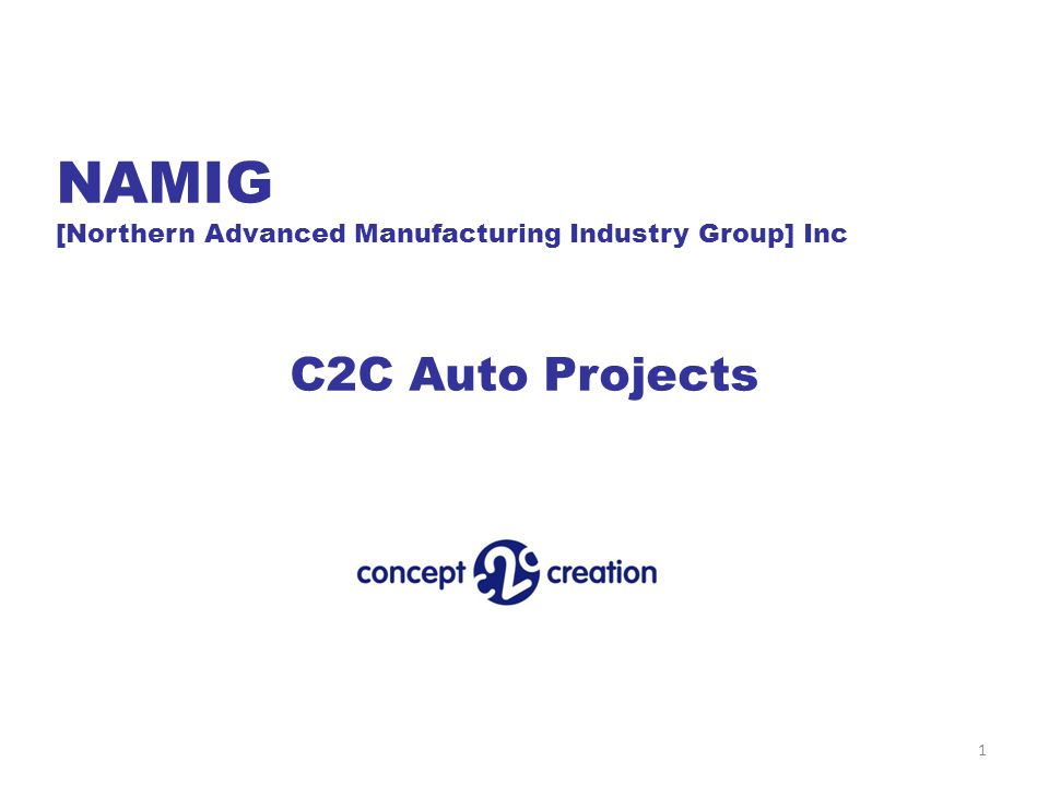 NAMIG [Northern Advanced Manufacturing Industry Group] Inc C2C Auto Projects 1