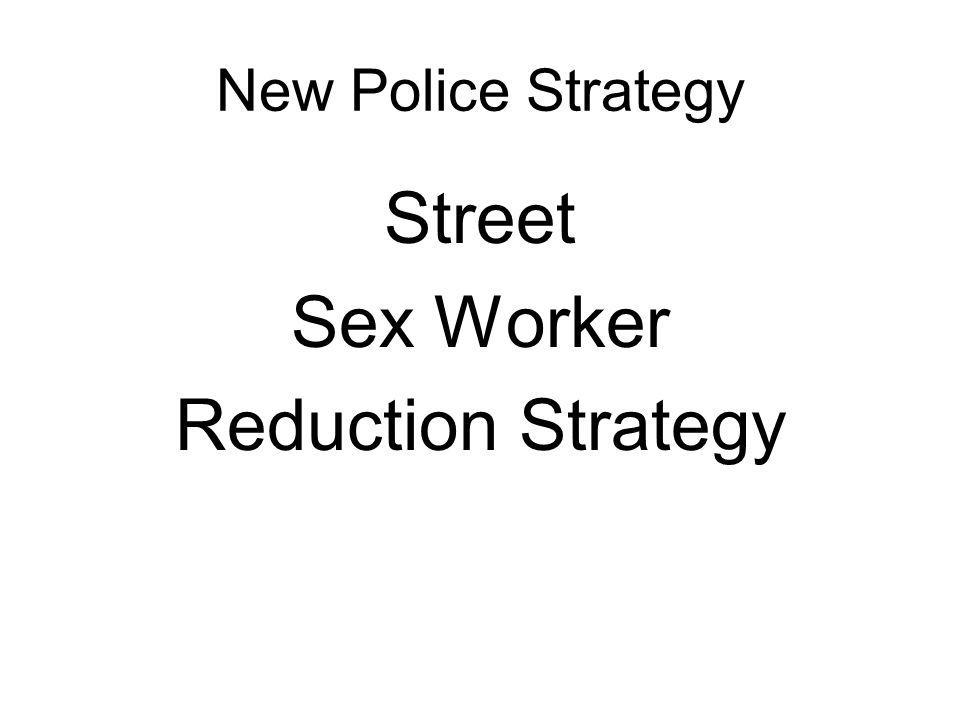 New Police Strategy Street Sex Worker Reduction Strategy