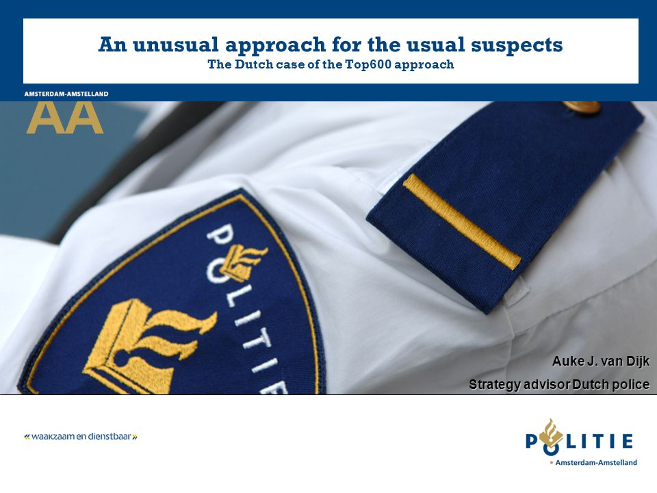 AA An unusual approach for the usual suspects The Dutch case of the Top600 approach Auke J.