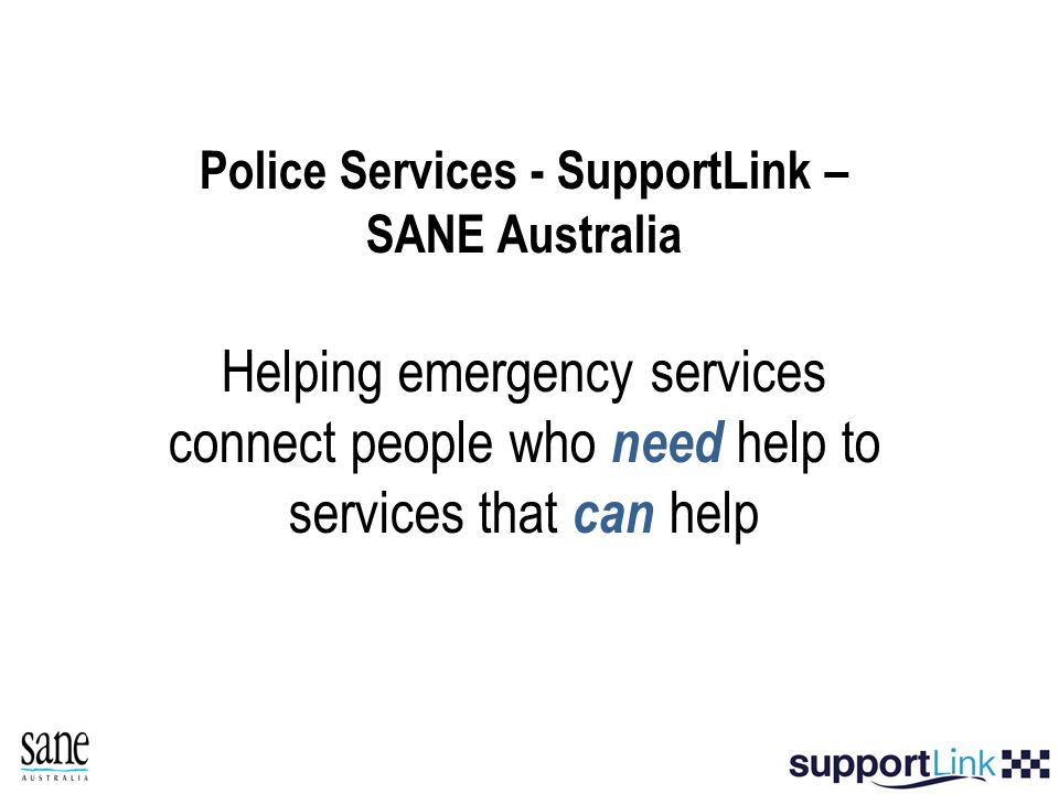 Police Services - SupportLink – SANE Australia Helping emergency services connect people who need help to services that can help