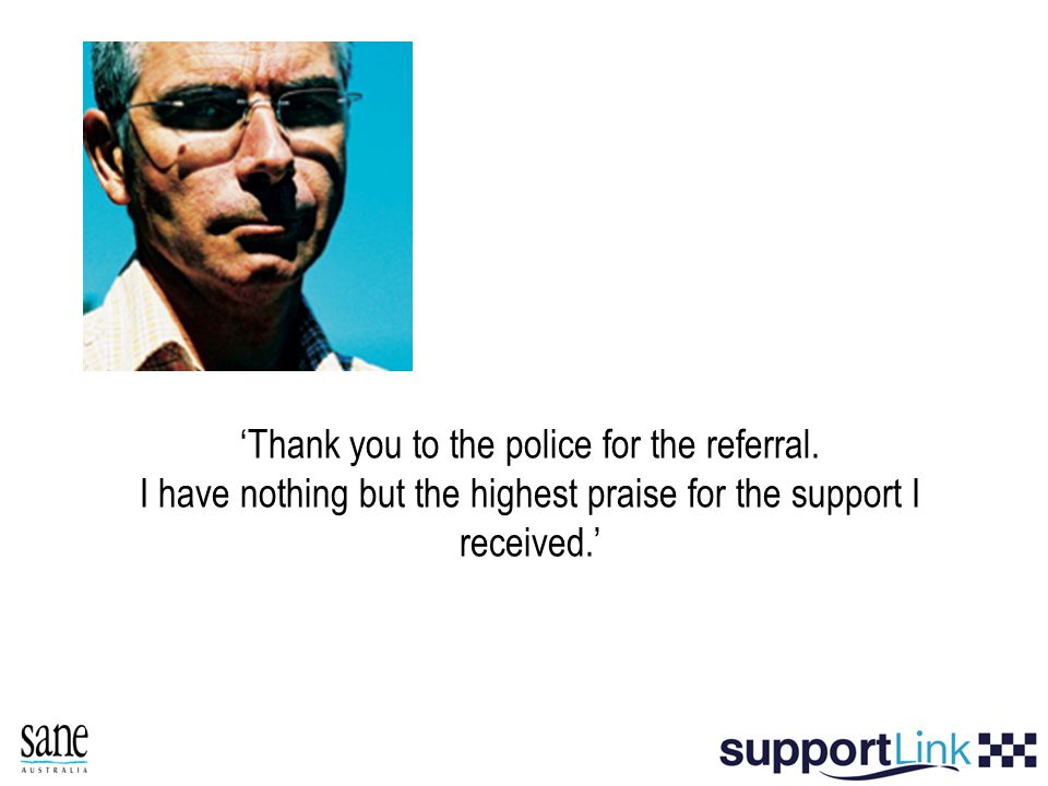 'Thank you to the police for the referral.