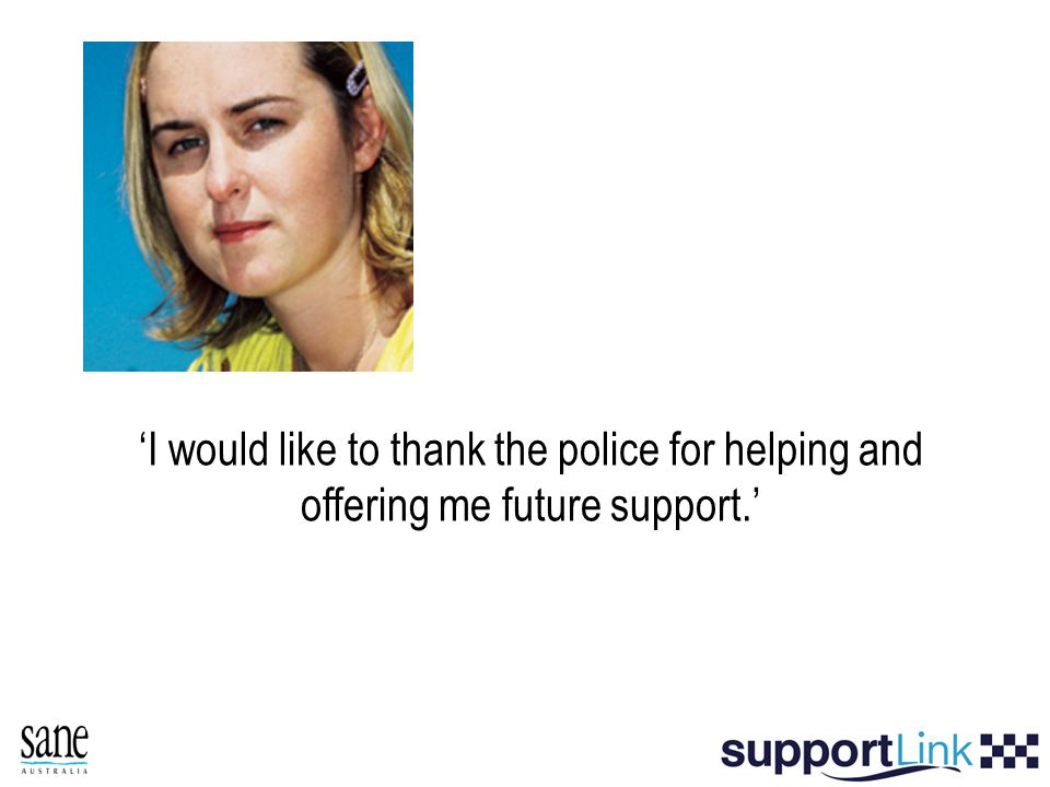 'I would like to thank the police for helping and offering me future support.'