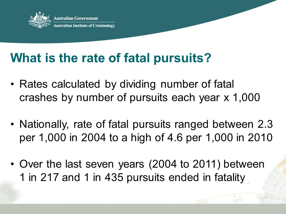 What is the rate of fatal pursuits.