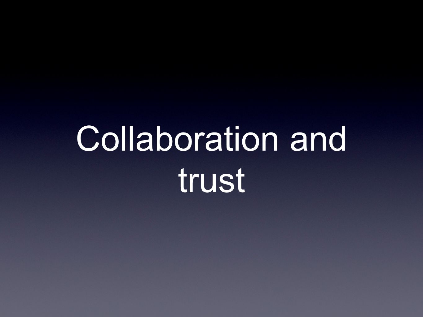 Collaboration and trust