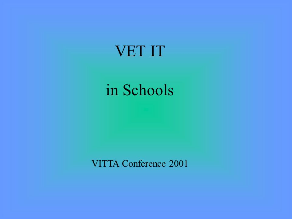 VET IT in Schools VITTA Conference 2001