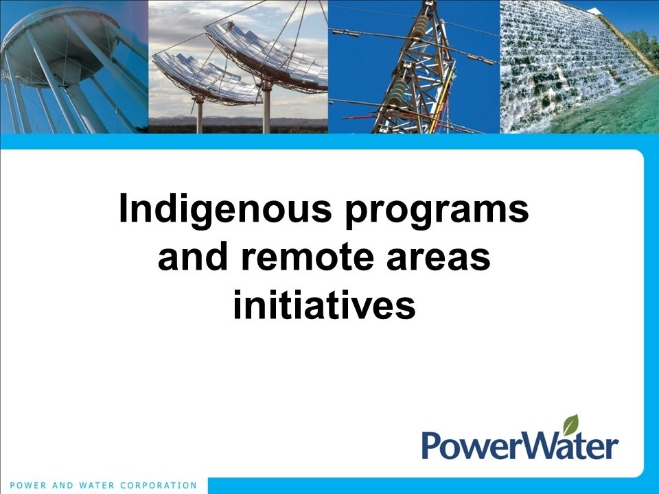 Indigenous programs and remote areas initiatives
